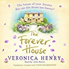 The Forever House Hörbuch von Veronica Henry Gesprochen von: Julia Barrie