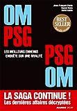 OM-PSG, PSG-OM : Les meilleurs ennemis, enqu�te sur une rivalit�