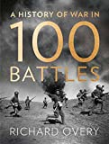 History of War in 100 Battles (0007452500) by Overy, Richard
