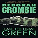 Leave the Grave Green Audiobook by Deborah Crombie Narrated by Michael Deehy