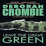 Leave the Grave Green | Deborah Crombie