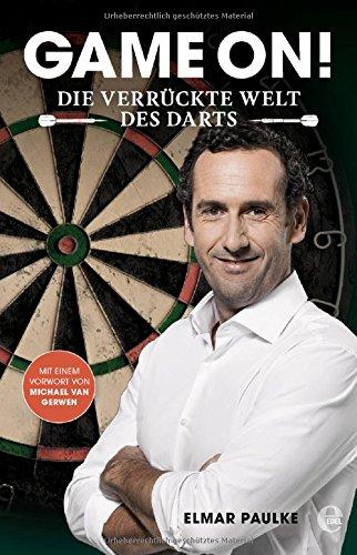 Game on!: Die verrückte Welt des Darts das Buch von Elmar Paulke - Preise vergleichen & online bestellen