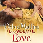 Too Wicked to Love | Debra Mullins