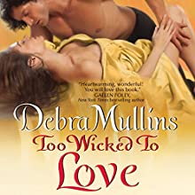 Too Wicked to Love | Livre audio Auteur(s) : Debra Mullins Narrateur(s) : Kitty Mule