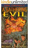 A Gathering Evil (The Dark Conspiracy Trilogy Book 1)