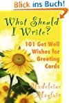 What Should I Write? 101 Get Well Wis...