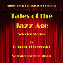 Tales of the Jazz Age - Selected Stories (       UNABRIDGED) by F. Scott Fitzgerald Narrated by Flo Gibson