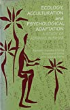 img - for Ecology, Acculturation and Psychological Adaptation: A Study of Adivasis in Bihar book / textbook / text book