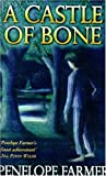 Castle of Bone (0099267187) by Farmer, Penelope