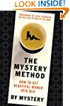 The Mystery Method: How to Get Beauti...