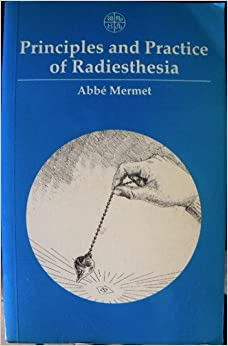 Principles and Practice of Radiesthesia