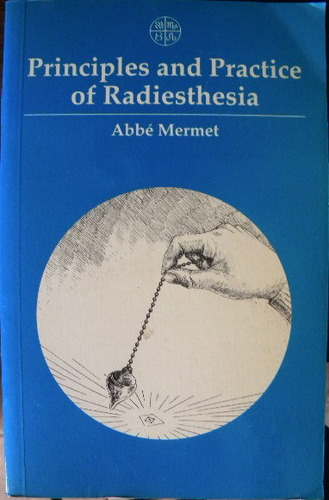 Principles and Practice of Radiesthesia: Abbe Mermet: 9781852300074: Amazon.com: Books