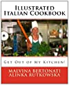 Illustrated Italian Cookbook: Get Out of My Kitchen!