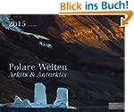 POLARE WELTEN 2015: ARKTIS + ANTARKTIS