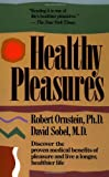 Healthy Pleasures (020152385X) by Ornstein, Robert E.