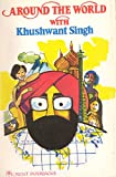 Around the World with Khushwant Singh (086186042X) by Singh, Khushwant