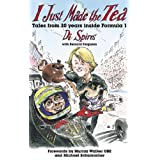 I Just Made the Tea: Tales from 30 Years Inside Formula 1by Di Spires
