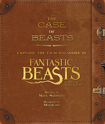 The Case of Beasts: Explore the Film Wizardry of Fantastic Beasts