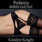 Felicity: BDSM Call Girl | Caralyn Knight