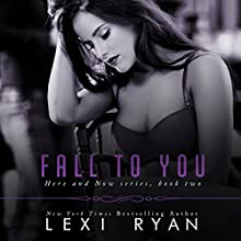 Fall to You: Here and Now, Book 2 (       UNABRIDGED) by Lexi Ryan Narrated by Kevin T. Collins, Piper Goodeve, Gabriel Vaughn