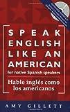 Speak English Like an American: for Native Spanish Speakers (Habla ingles como los americanos) Book & Audio CD set (Spanish Edition)