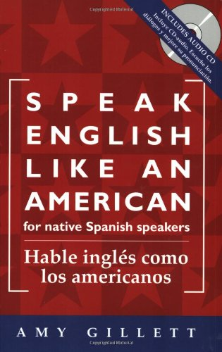 Speak English Like an American: for Native Spanish Speakers