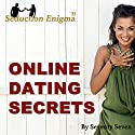 Online Dating Secrets: Internet Dating Speed Seduction Audiobook by  Seventy Seven Narrated by  Seventy Seven