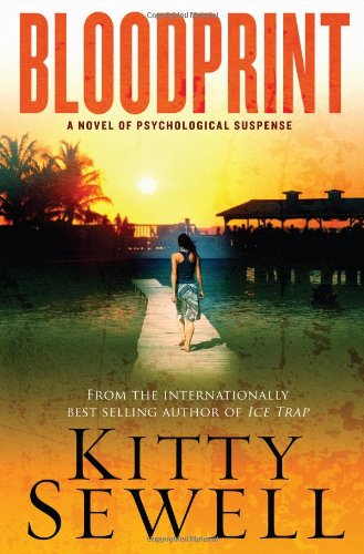 Bloodprint: A Novel of Psychological Suspense, Kitty Sewell