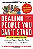 Dealing With People You Cant Stand: How to Bring Out the Best in People at Their Worst