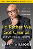 Id Rather We Got Casinos: And Other Black Thoughts