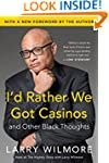 I'd Rather We Got Casinos: And Other...
