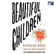 Beautiful Children: A Novel | [Charles Bock]