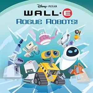 Rogue Robots! Wall-E Pictureback!
