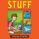 Stuff Audiobook by Jeremy Strong Narrated by Tom Lawrence