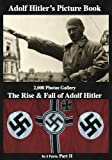 img - for Adolf Hitler's Picture Book 2,000 Photos Gallery: The Rise & Fall of Adolf Hitler Part 2 (of 3) book / textbook / text book