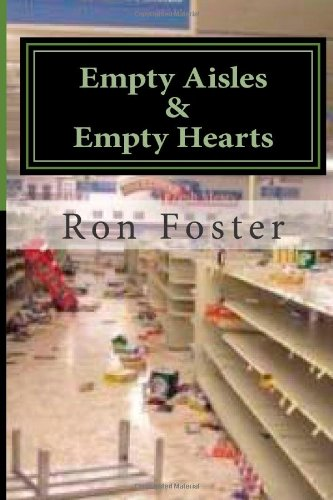 Empty Aisles & Empty Hearts (A Preppers Perspective)