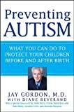img - for Preventing Autism: What You Can Do to Protect Your Children Before and After Birth book / textbook / text book