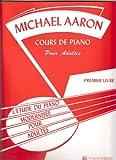 Aaron Cours de Piano pour Adultes Vol.1...