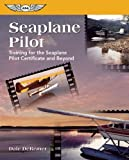 img - for Seaplane Pilot: Training for the Seaplane Pilot Certificate and Beyond (Focus Series) book / textbook / text book