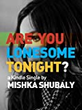 Are You Lonesome Tonight? (Kindle Single)