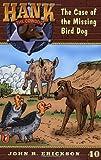 The Case of the Missing Bird Dog #40 (Hank the Cowdog) (0142301418) by Erickson, John R.