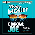 Charcoal Joe: The Latest Easy Rawlins Mystery: Easy Rawlins 14 | Walter Mosley