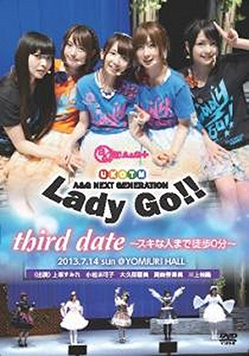 【 DVD『Lady Go!! third date ~スキな人まで徒歩0分~』 】 超A&G+ Lady Go!!