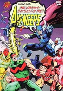 The Greatest Battles of the Avengers by Pat Garrahy, Ralph Macchio and Tom DeFalco