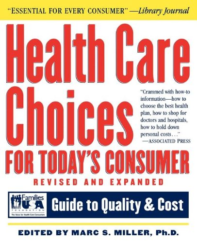 Consumer Guide Book: Health Care Choices For Today's Consumer: Guide To Quality