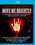 Move Me Brightly: Celebrating Jerry Garcia's [Blu-ray] [Import]