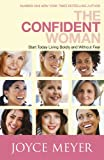 The Confident Woman: Start Today Living Boldly and Without Fear (English Edition)