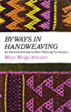 img - for Byways in Handweaving: An Illustrated Guide to Rare Weaving Techniques book / textbook / text book