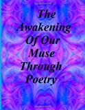 img - for The Awakening of Our Muse Through Poetry book / textbook / text book