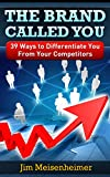 img - for The Brand Called You: 39 Ways to Differentiate You From Your Competitors book / textbook / text book